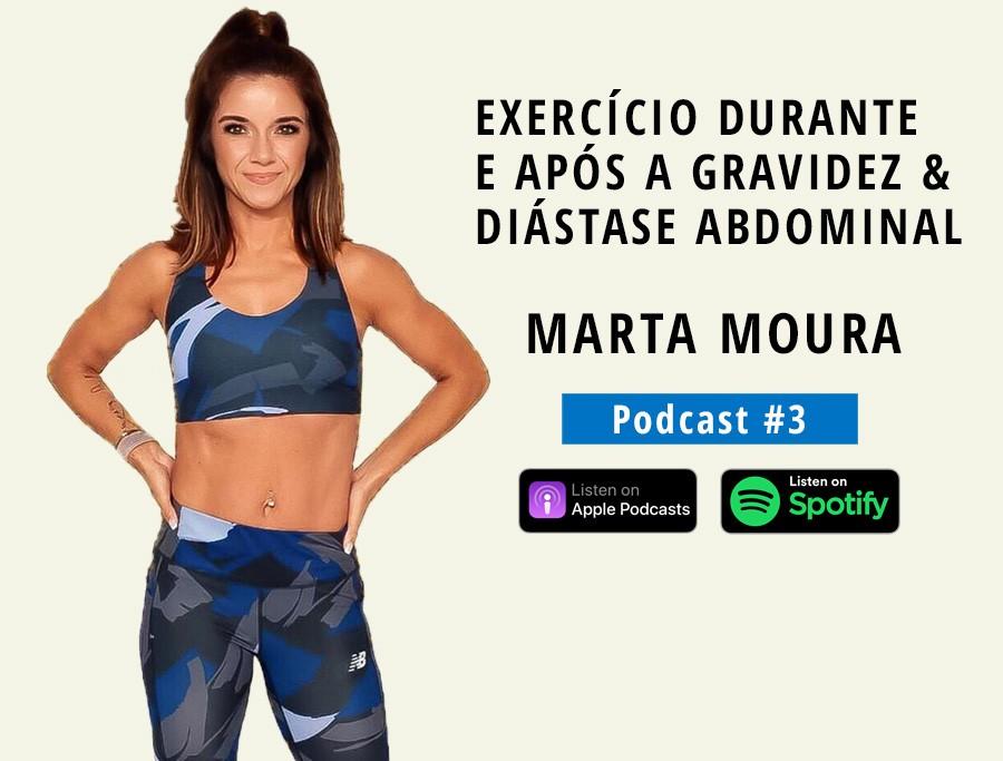 Exercício durante e após a gravidez & Diástase abdominal   Com MARTA MOURA (Podcast #3)