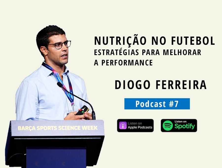 Nutrição aplicada ao Futebol | Com Diogo Ferreira (Podcast #7)